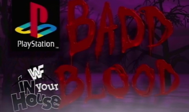 Badd Blood was the 18th installement of the In Your House pay-per-views image: network.wwe.com